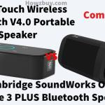 Cambridge SoundWorks OontZ Angle 3 PLUS Bluetooth Speaker VS DOSS Touch Wireless Bluetooth V4.0 Portable Speaker with HD Sound and Bass