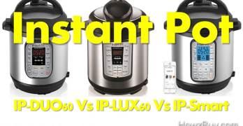 Instant Pot IP-DUO60 Vs IP-LUX60 V3 Vs IP-Smart BT Comparison & Review