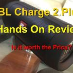 JBL Charge 2 plus Hands on Review | is it Worth the Price?
