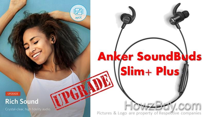 Anker SoundBuds Slim PLUS + Upgrade What's New