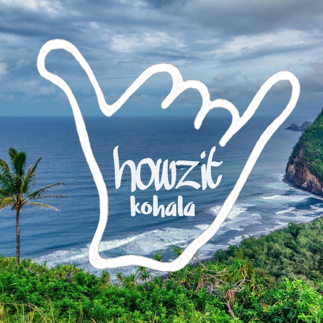 Howzit Kohala