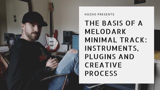 The Basis Of A Melodark Minimal Track: Instruments, Plugins And Creative Process (Thumbnail)