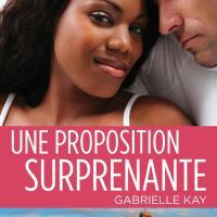 Une proposition surprenante - Gabrielle Kay