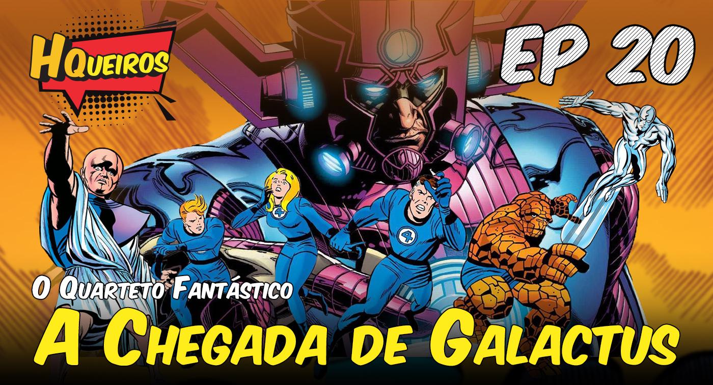 Ep 20   O Quarteto Fantástico – A Chegada de Galactus