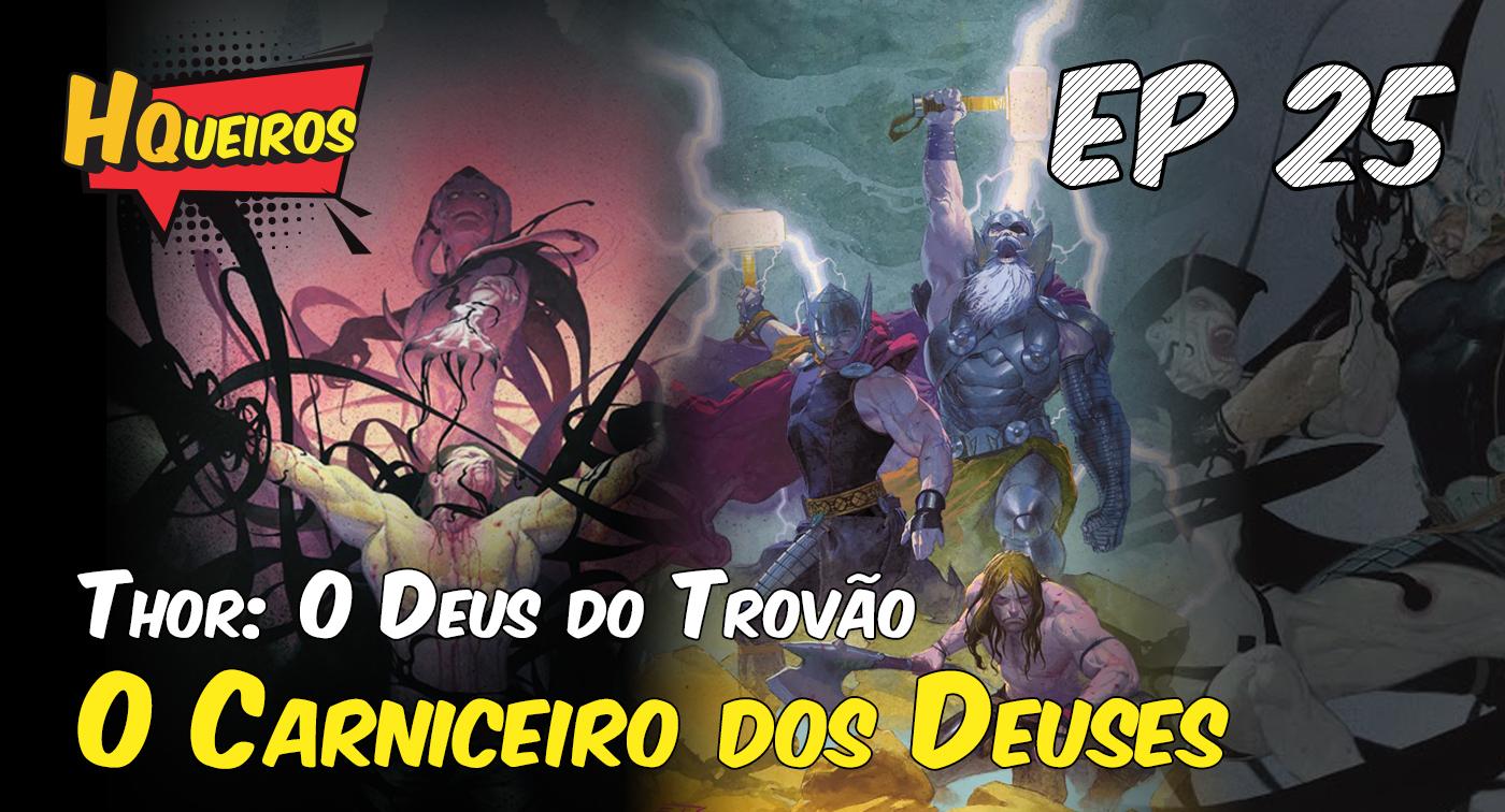 Ep 25 | Thor: o Deus do trovão – O Carniceiro dos Deuses