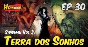 Ep 30 | Sandman – Vol.3: Terra dos sonhos