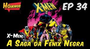 Ep 34 | X-Men – A Saga da Fênix Negra