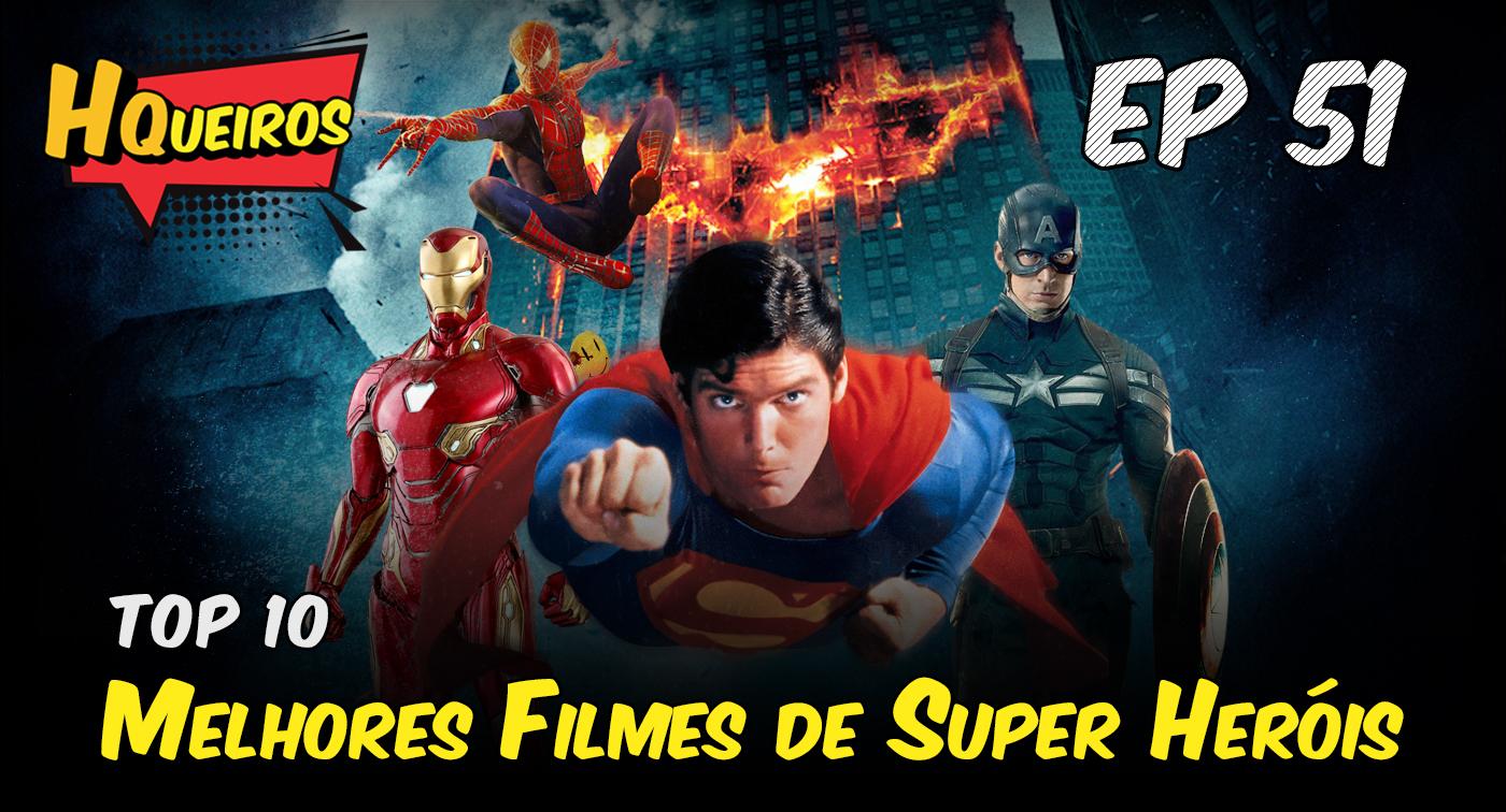 Ep 51 | Os Melhores Filmes de Super Heróis