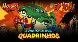 Ep 100 | A História dos Quadrinhos Americanos