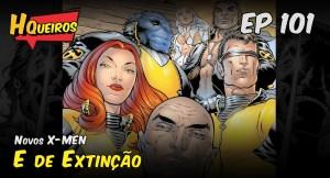 Ep 101   Novos X-Men – E de Extinção