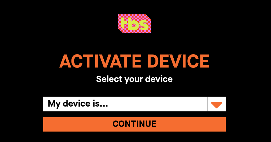 activate TBS on your Streaming device