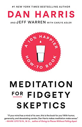 HR Books Book review: Meditation for Fidgety Skeptics: A 10% Happier How-to Book
