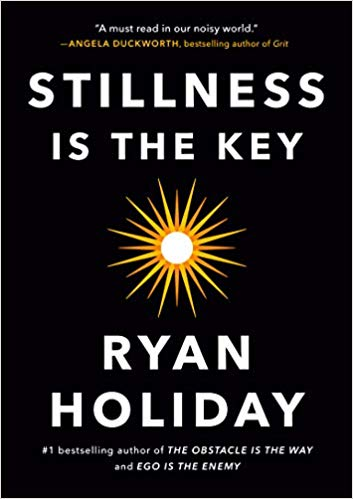 HR Books Review: Stillness is the Key by Ryan Holiday