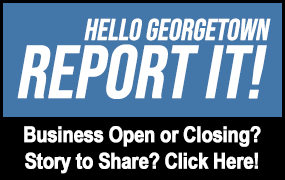 Hello Georgetown Report It Businesses Opening Businesses Closing