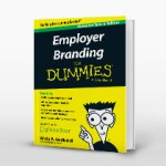 This article is an extract from the recently published Employer Branding for Dummies, written by Alicia Garibaldi