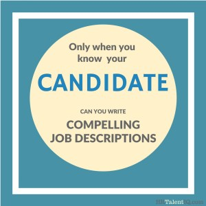 Know your candidate to write compelling job descriptions