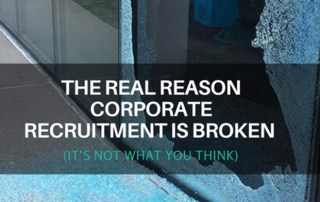 THE REAL REASON CORPORATE RECRUITMENT IS BROKEN