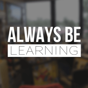 Always be learning in recruitment