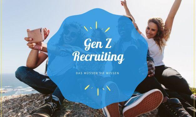 Gen Z-Recruiting – Das müssen Sie wissen
