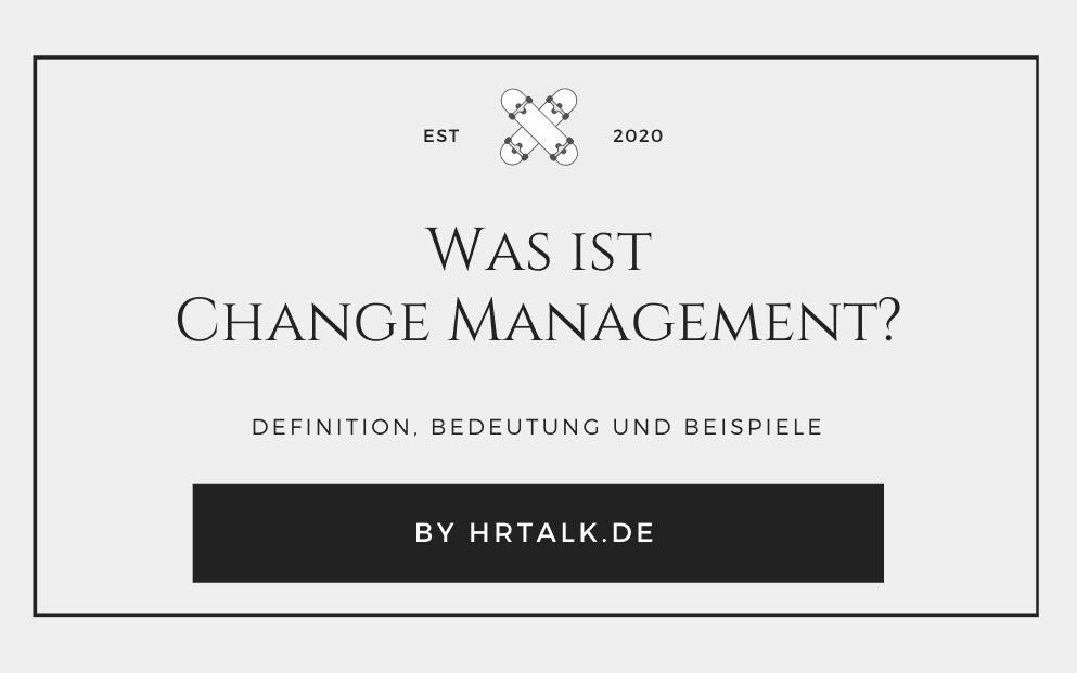 Was ist Change Management?