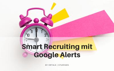 Smart Recruiting mit Google Alerts