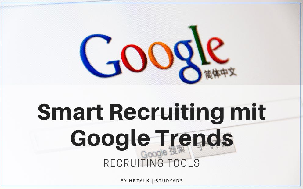 Smart Recruiting mit Google Trends