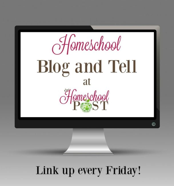 Link up with the all new weekly Homeschool Blog and Tell. Opens every Friday. You could be featured!