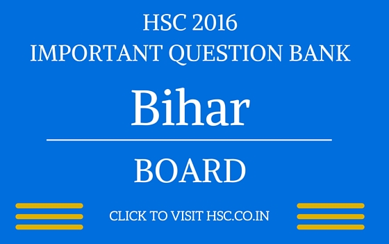Bihar HSC 2016 IMPORTANT QUESTION BANK