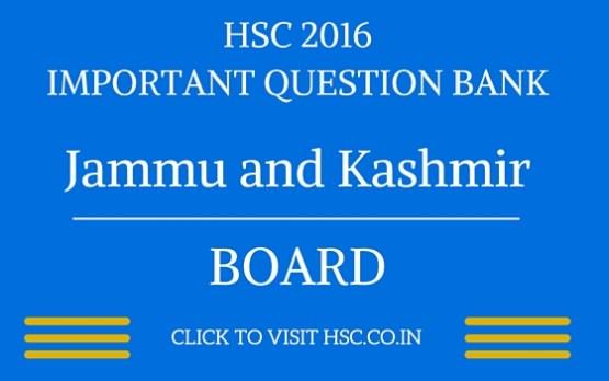 Jammu and Kashmir HSC 2016 IMPORTANT QUESTION BANK