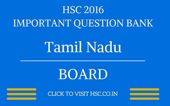 Tamil Nadu HSC 2016 IMPORTANT QUESTION BANK
