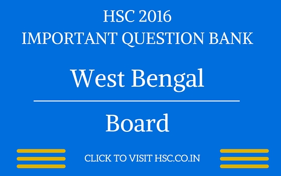 West Bengal HSC 2016 IMPORTANT QUESTION BANK