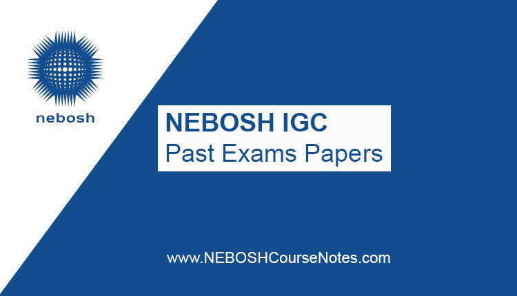 NEBOSH IGC Past Papers PDF
