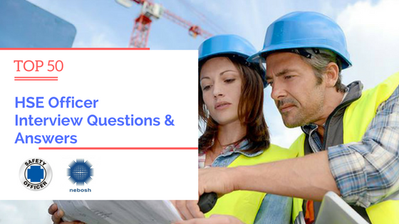 HSE Officer Interview Questions and Answers