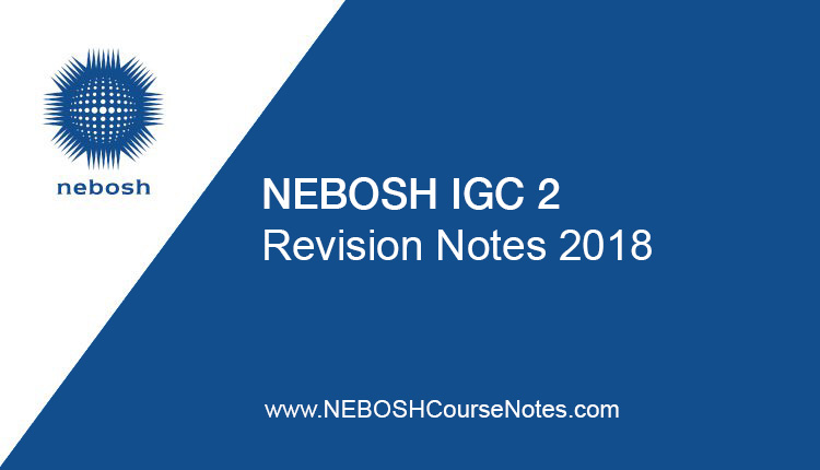NEBOSH IGC2 Revision Notes