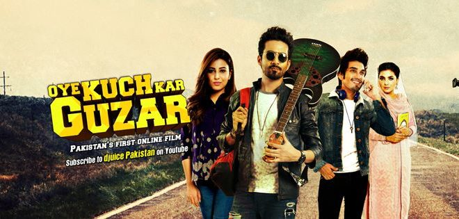 Oye Kuch Kar Guzar- A new era of Pakistani Movie