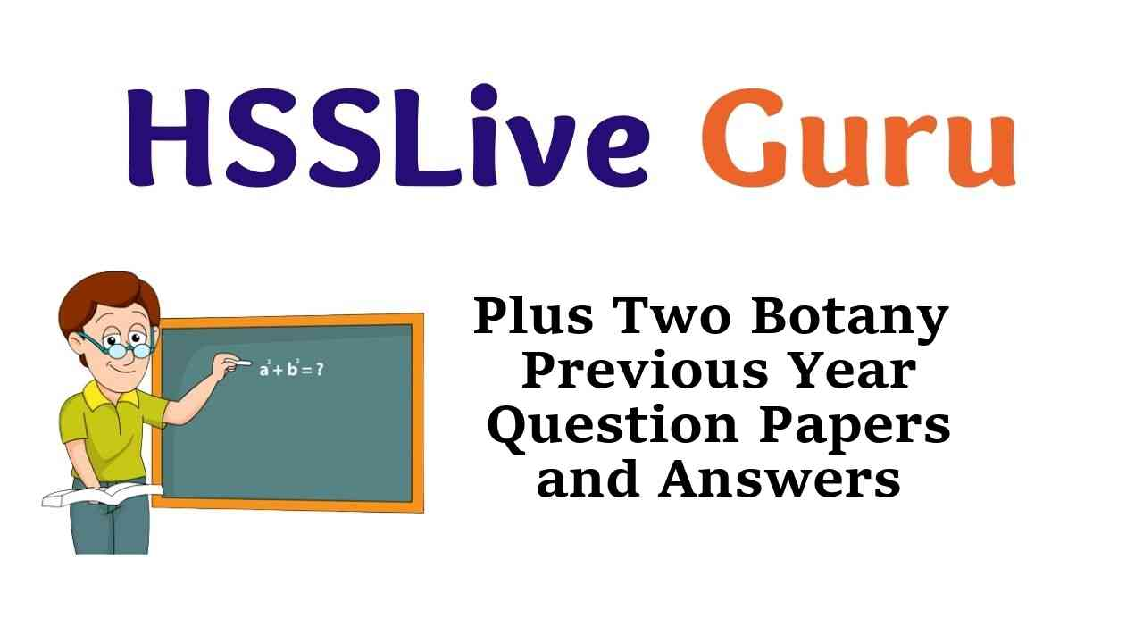 Plus Two Botany Previous Year Question Papers and Answers Kerala