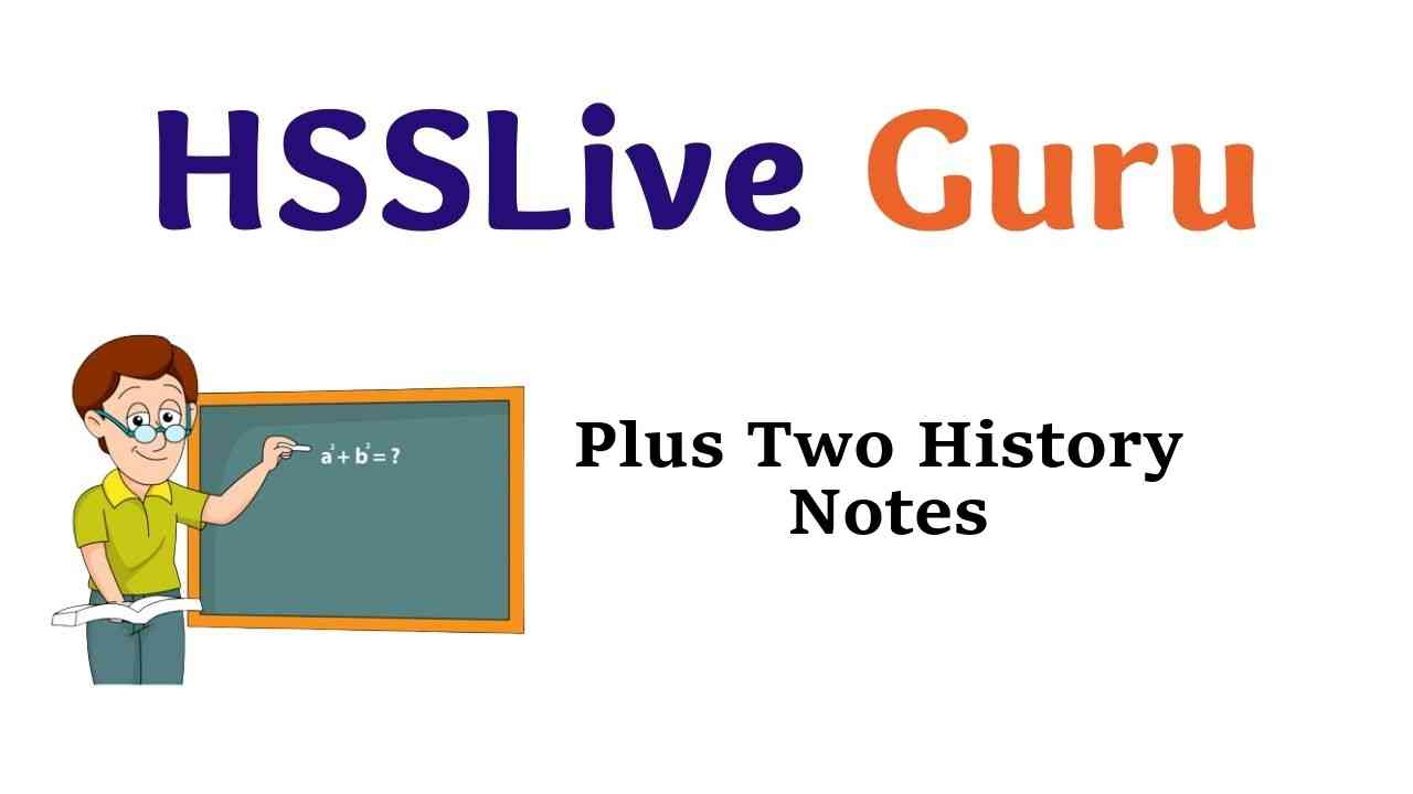 Plus Two history Notes Chapter Wise HSSLive Kerala