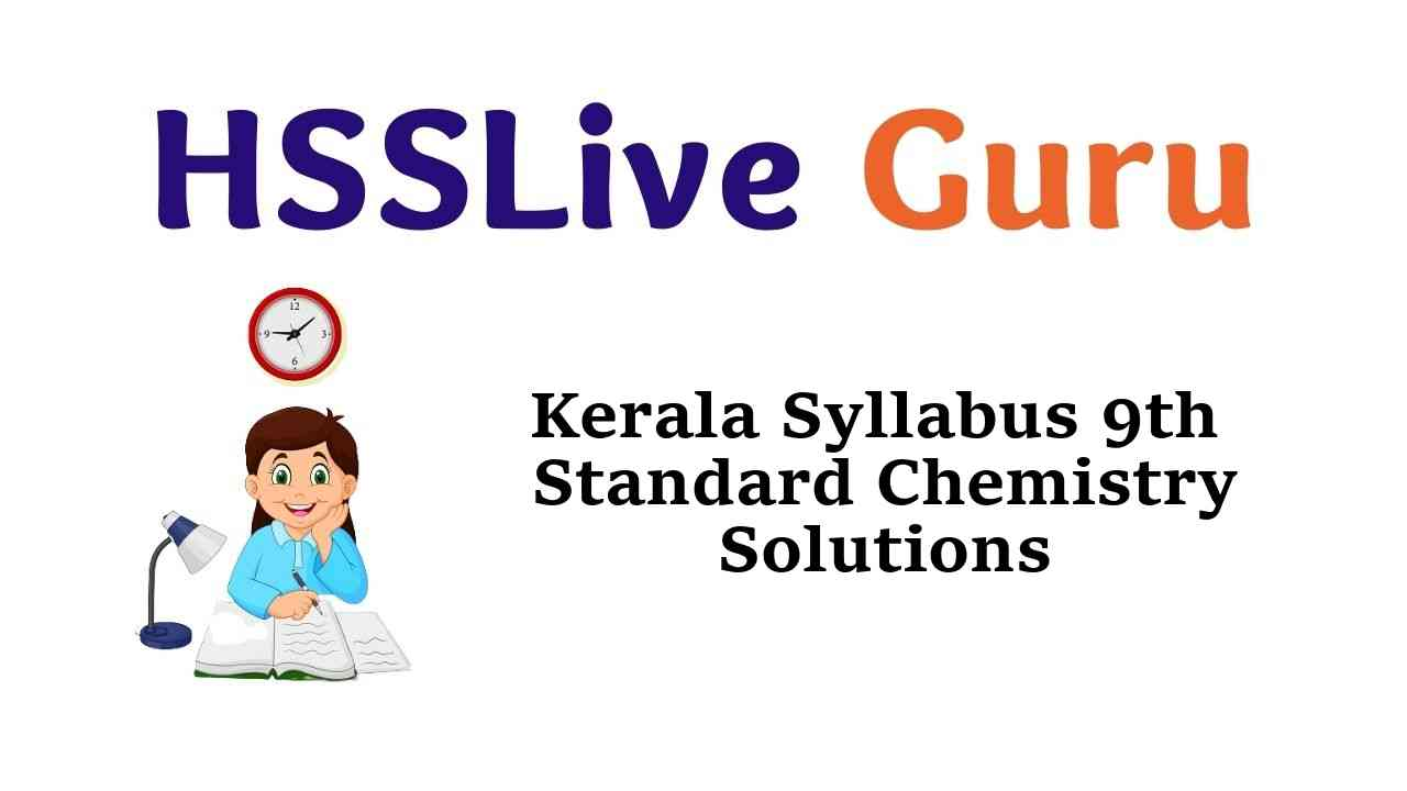 Kerala Syllabus 9th Standard Chemistry Solutions Guide