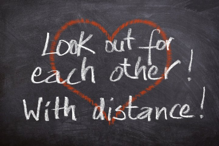 Look out for each other with distance!