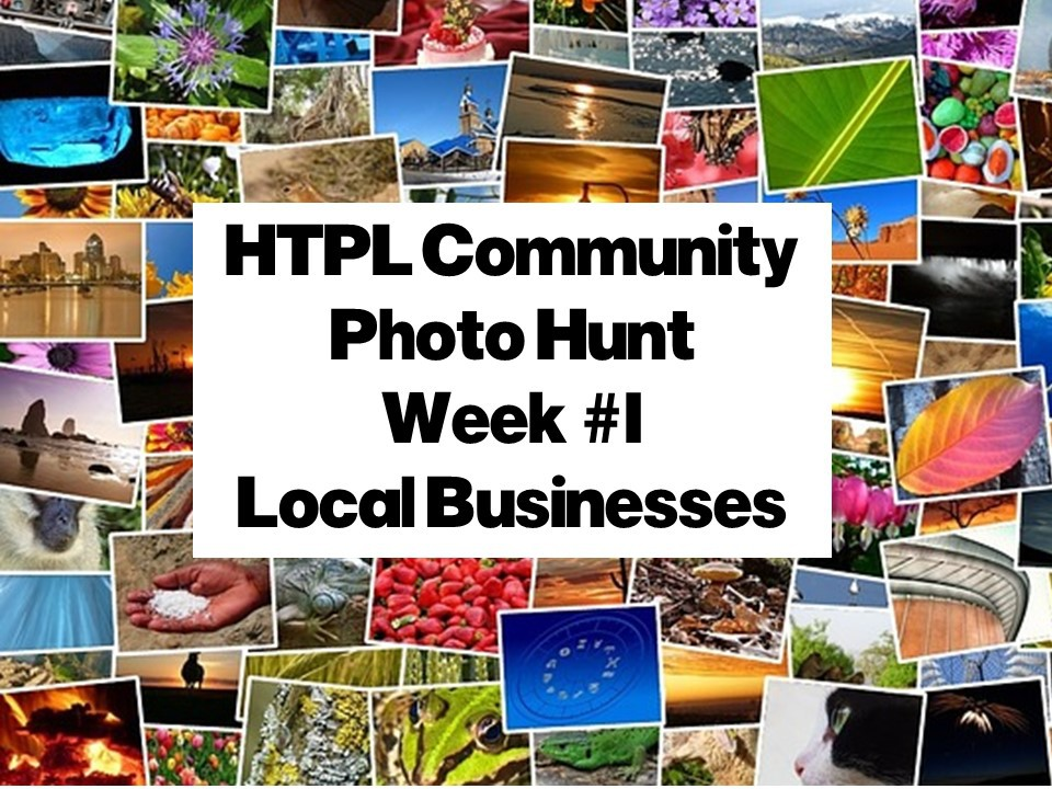 HTPL Community Photo Hunt Week 1 - Local Businesses