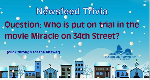 Question: Who is put on trial in the movie Miracle on 34th Street?