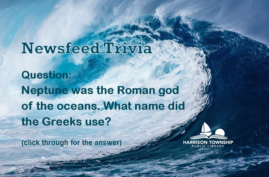 Neptune was the Roman god of the oceans, what name did the Greeks use?