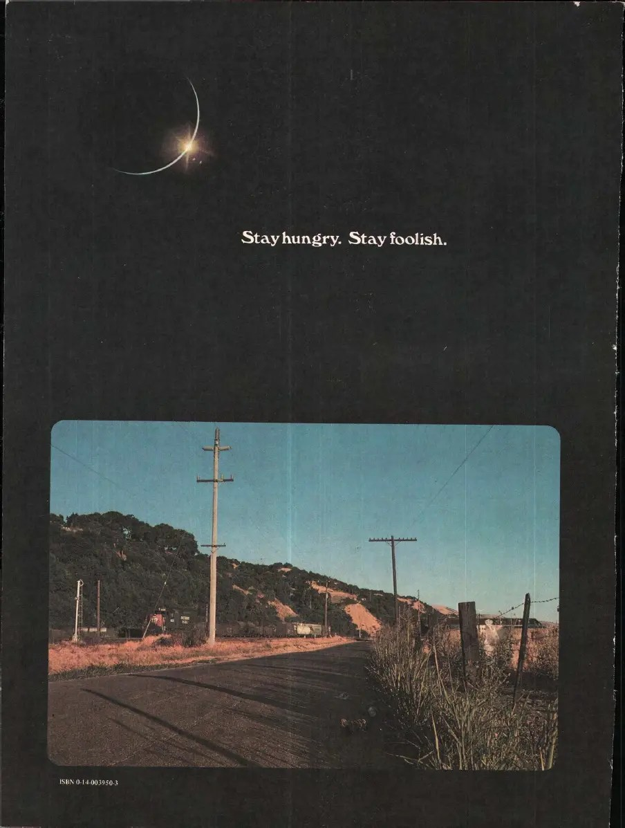 Stay Hungry, Stay Foolish - back page of 1974 issue of Whole Earth Catalog