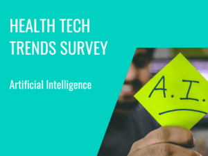 Health Tech Trends Survey: Artificial Intelligence