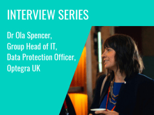 Interview Series: Dr Ola Spencer, Group Head of IT, Data Protection Officer, Optegra UK