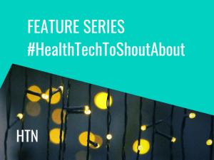 Feature Series: #HealthTechToShoutAbout
