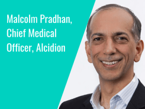Interview Series: Malcolm Pradhan, Chief Medical Officer, Alcidion