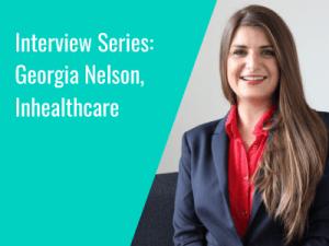 Interview Series: Georgia Nelson, Inhealthcare