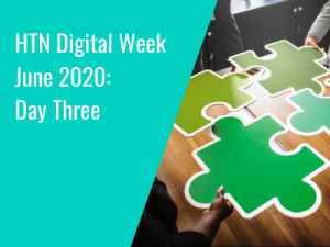 HTN Digital Week June 2020: Day Three