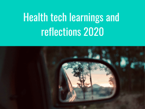 "Health Tech Learnings & Reflections 2020: ""more was achieved in eight weeks…than in the past decade"""